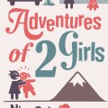 Review: Adventures of 2 Girls by Ning Cai and Pamela Ho