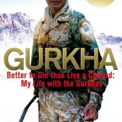 Review: Gurkha: Better to Die than Live a Coward: My Life in the Gurkhas