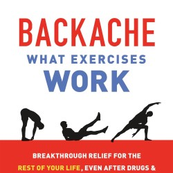Review: Backache: What Exercises Work: Breakthrough Relief for the Rest of Your Life, Even After Drugs & Surgery Have Failed