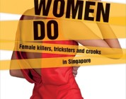 Review: Wild Women Do: Female killers, tricksters and crooks in Singapore  by Yeo Suan Futt