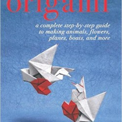 Review: Origami: A Complete Step-by-Step Guide to Making Animals, Flowers, Planes, Boats, and More by Yukiko Duke, Norio Torimoto