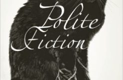 Review: Polite Fiction by Colin Cheong