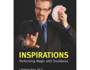 Review: Inspirations – Performing Magic with Excellence by Larry Hass Ph.D