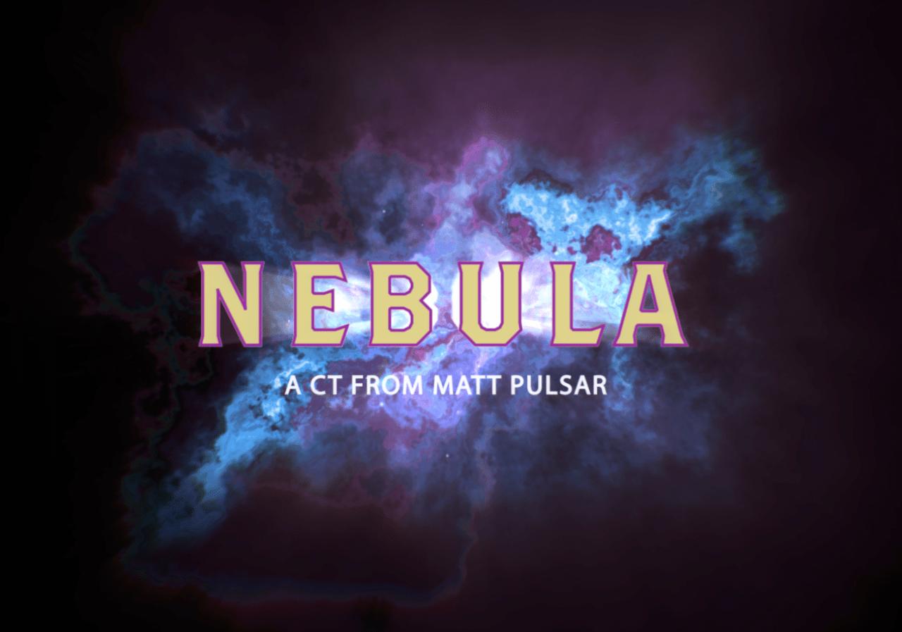 NEBULA by Matt Pulsar