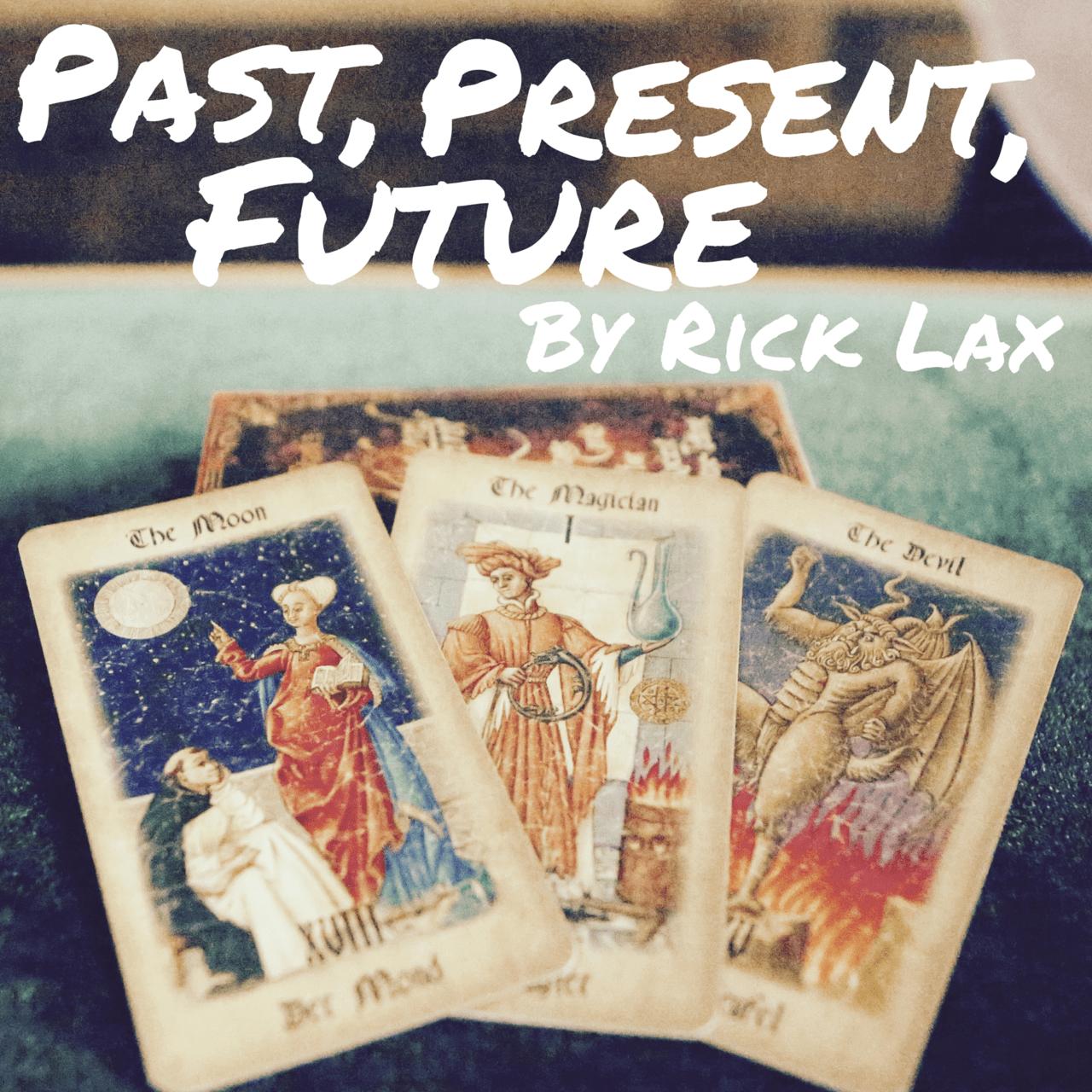 Past Present Future by Rick Lax